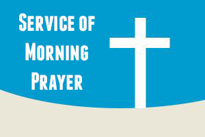 Service of Morning Prayer